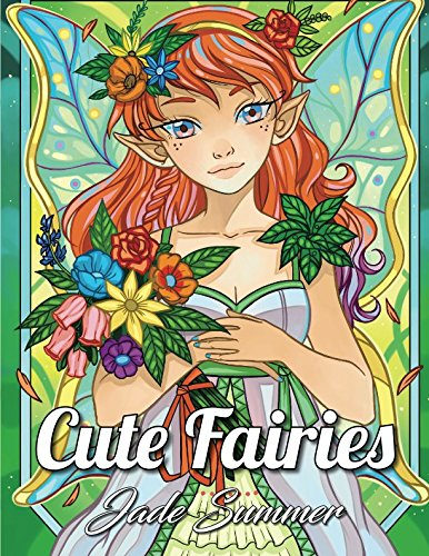 Cute Fairies An Adult Coloring Book With Adorable Fairy Girls Magical Forest Animals And Delightful Fantasy Scenes For Relaxation